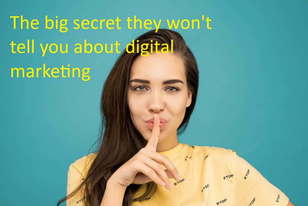The big digital marketing secret